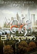 "Cubierta del libro ""White City:el Ascenso [libro #1]"""