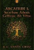 """Cubierta del libro """"Arcanum I: secretum arboris celticae ab vitae"""""""