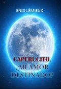 "Cubierta del libro ""Caperucito, ¿mi Amor Destinado?"""