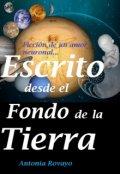 """Cubierta del libro """"Escrito Desde El Fondo De La Tierra"""""""