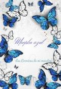 """Cubierta del libro """"Morpho Azul -Las crónicas de mi maestra-"""""""