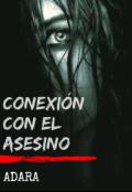 """Cubierta del libro """"Conexión Con El Asesino"""""""