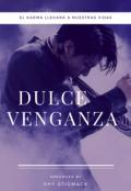 """Cubierta del libro """"Dulce Venganza """""""