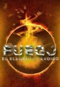 """Cubierta del libro """"""""El Elemento Perdido #1: Fuego"""" """""""
