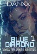 """Cubierta del libro """"Blue Diamond #1 ( Saga Luz y Oscuridad: El Surgimiento) """""""