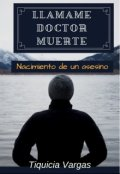 """Cubierta del libro """"Llamame Doctor Muerte"""""""