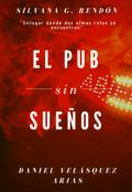 """Cubierta del libro """"El pub sin sueños."""""""