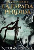 """Cubierta del libro """"Myrmidon - La Espada Perdida [libro 1]"""""""