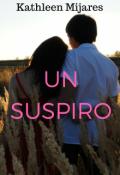 """Cubierta del libro """"Un suspiro (primer Libro De La Bilogia ''nosotros'')"""""""