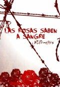 """Cubierta del libro """"Las rosas saben a sangre."""""""