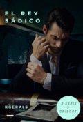 """Cubierta del libro """"El Rey Sádico [saga Griegos #3] """""""