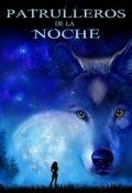 """Cubierta del libro """"Patrulleros De La Noche"""""""