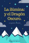 """Cubierta del libro """"La ilúmina y el Dragón Oscuro."""""""