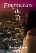 """Cubierta del libro """"Fragmentos De Ti"""""""