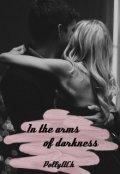 """Обложка книги """"In the arms of darkness ~ В объятиях тьмы"""""""
