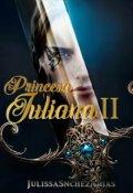 """Cubierta del libro """"Princesa Juliana - Libro 2"""""""