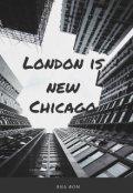 "Обложка книги ""London is new Chicago"""