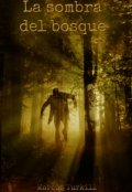 "Cubierta del libro ""La sombra del bosque. Historia corta."""