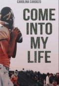 """Cubierta del libro """"Come Into My Life """""""