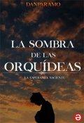 """Cubierta del libro """"La Sombra de las Orquídeas© """""""