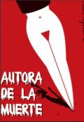 """Cubierta del libro """"Autora de la muerte. """""""