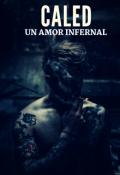 """Cubierta del libro """"Caled: Un Amor Infernal"""""""