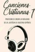 """Cubierta del libro """"Canciones Cristianas (#1)"""""""