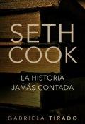 """Cubierta del libro """"Seth Cook: La Historia Jamás Contada"""""""