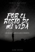 """Cubierta del libro """"Por El Resto De Mi Vida ©"""""""