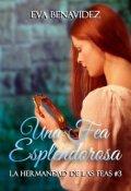 """Cubierta del libro """"Una Fea Esplendorosa *serie La Hermandad De Las Feas 03*"""""""