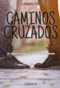 """Cubierta del libro """"Caminos Cruzados [c #2] """""""