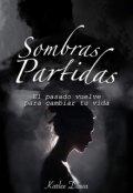 """Cubierta del libro """"Sombras Partidas"""""""
