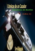"""Cubierta del libro """"Crónicas de un cazador: cazadores de bestias (libro 1)"""""""
