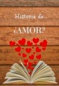 """Cubierta del libro """"Historia de... ¿amor?"""""""
