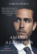"""Cubierta del libro """"Amante A La Fuerza"""""""