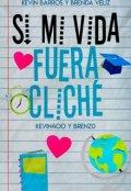 """Cubierta del libro """"Si Mi Vida Fuera Cliché"""""""