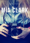 """Cubierta del libro """"Mía Clark """""""