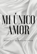 """Cubierta del libro """"Mi Único Amor """""""