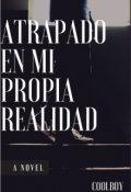 """Cubierta del libro """"Atrapado En Mi Propia Realidad"""""""