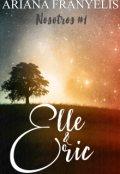 """Cubierta del libro """"Elle & Eric ( Trilogía """"Nosotros"""" #1)"""""""