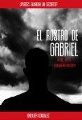 """Cubierta del libro """"El Rostro de Gabriel"""""""