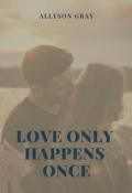 """Обложка книги """"Love only happens once (любовь бывает лишь однажды)"""""""