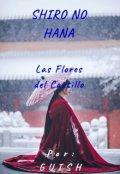 """Cubierta del libro """"Shiro No Hana """"Las Flores Del Castillo"""""""""""