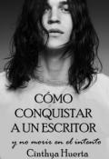 """Cubierta del libro """"Cómo conquistar a un escritor [y no morir en el intento]"""""""