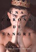 """Cubierta del libro """"Una Corona de Sangre"""""""