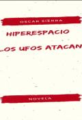 """Cubierta del libro """"Hiperespacio , Vienen Los Ufos"""""""