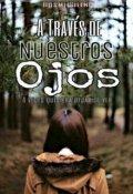 """Cubierta del libro """"A través de Nuestros Ojos ©"""""""