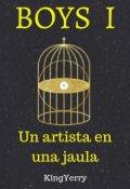 """Cubierta del libro """"[boys 1] Un artista en una jaula (gay)©"""""""