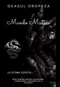 """Cubierta del libro """"Mundo Místico: La última especie. """""""