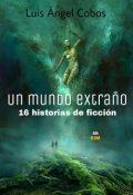 """Cubierta del libro """"Un mundo extraño: relatos cortos"""""""